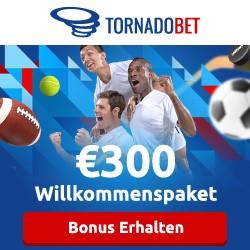 Tornadobet 300,- Euro Willkommenbonus